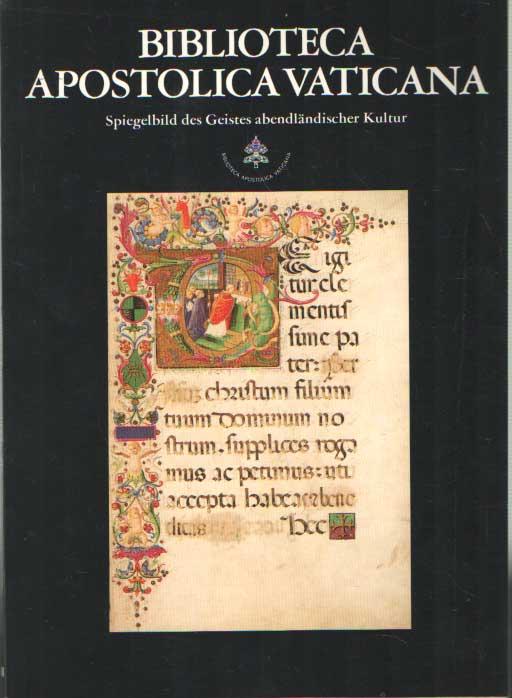- Biblioteca apostolica vaticana : Spiegelbild des Geistes abendländischer Kultur.