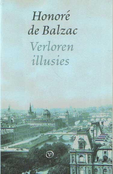 BALZAC, HONORÉ DE - Verloren illusies.