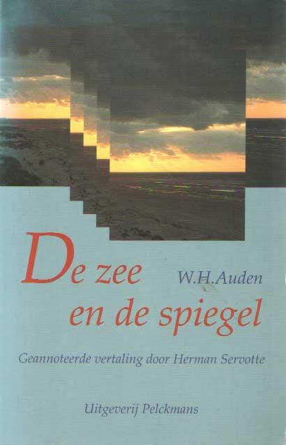 AUDEN, W.H. - De zee en de spiegel. Geannoteerde vertaling door Herman Servotte.