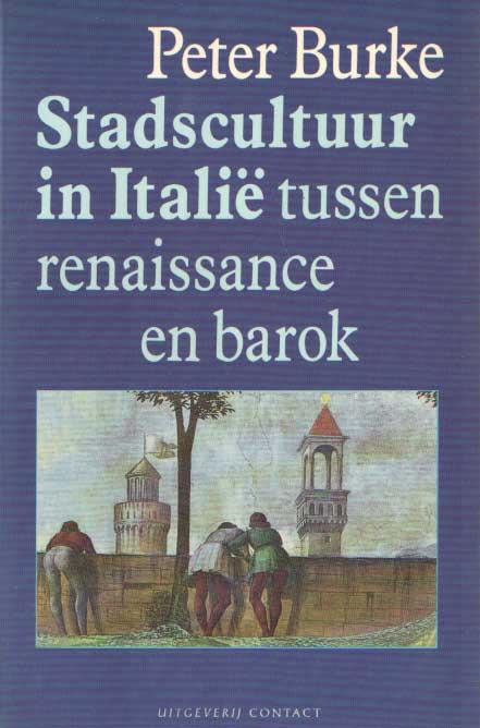 BURKE, PETER - Stadscultuur in Italië tussen Renaissance en Barok. Vertaald door Aris J. van Braam.