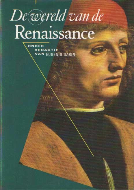 GARIN, EUGENIO  [ED.]. - De wereld van de renaissance.