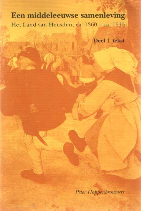 - Een middeleeuwse samenleving. Het Land van Heusden, ca. 1360 - ca. 1515. Deel 1: Tekst. Deel II: Bijlagen, noten en verantwoording.