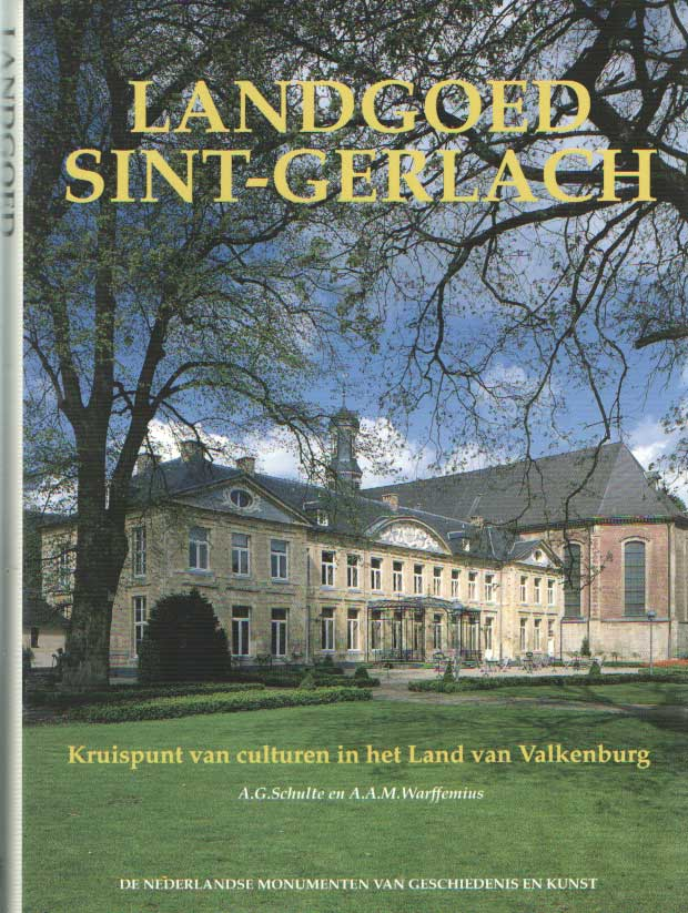 SCHULTE, A.G. & A.A.M. WARFFEMIUS - Landgoed Sint Gerlach. Kruispunt van culturen in het land van Valkenburg.