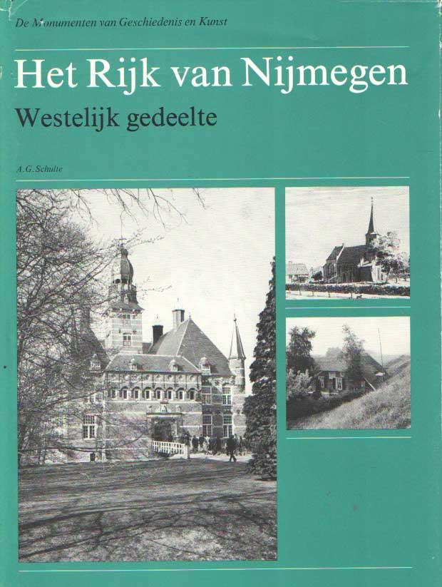 SCHULTE, A.G. - Het rijk van Nijmegen. Westelijk gedeelte & Oostelijk gedeelte en de Duffelt.