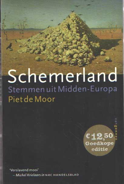 MOOR, PIET DE - Schemerland. Stemmen uit Midden-Europa.