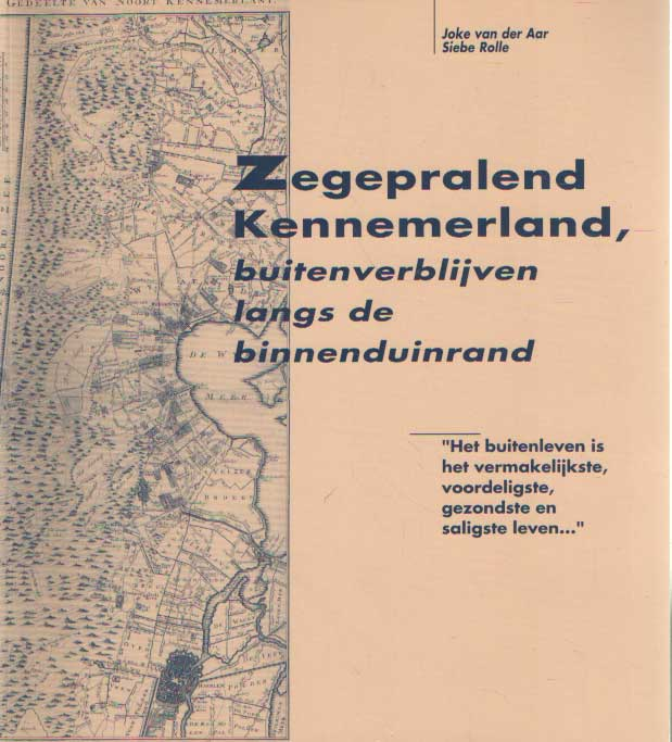 AAR, JOKE VAN DER & SIEBE ROLLE - Zegepralend Kennemerland, buitenverblijven langs de binnenduinrand .