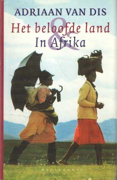 DIS, ADRIAAN VAN - Het beloofde land & In Afrika : reisromans.