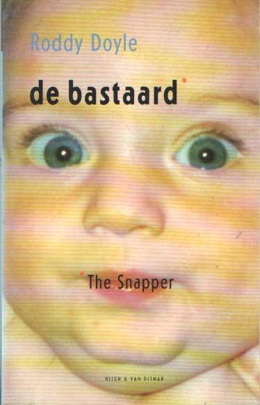 DOYLE, RODDY - De bastaard (the snapper).