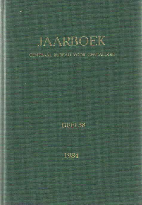 CENTRAAL BUREAU VOOR GENEALOGIE (REDACTIE) - Jaarboek van het Centraal Bureau voor Genealogie en het Iconographisch Bureau 1984. Deel 38.