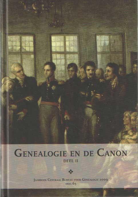 CENTRAAL BUREAU VOOR GENEALOGIE (REDACTIE) - Jaarboek van het Centraal Bureau voor Genealogie 2009. Deel 63: Genealogie en de canon, deel II.