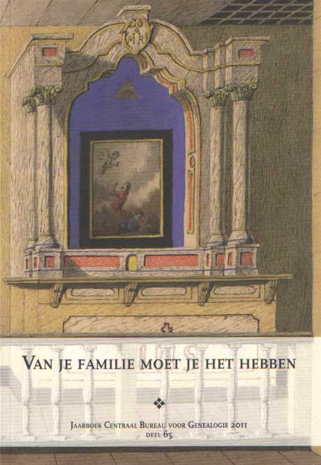 CENTRAAL BUREAU VOOR GENEALOGIE (REDACTIE) - Jaarboek van het Centraal Bureau voor Genealogie 2011. Deel 65: Van je familie moet je het hebben.