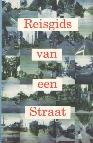 DICK TUINDER & PETER HAPPEL - De reisgids van een straat. Een verzamelplaats van reizigers.
