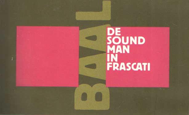 - Baal, De sound man in Frascati.