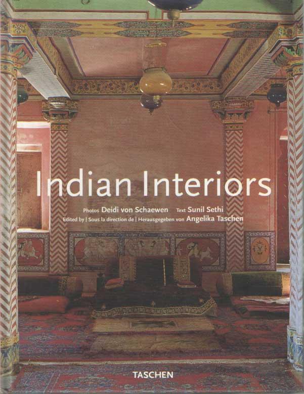 SETHI, SUNIL - Indian interiors. Intérieurs de l'Inde.