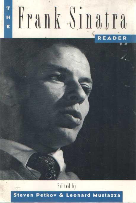 PETKOV, STEVEN & LEONARD MUSTAZZA - The Frank Sinatra reader.