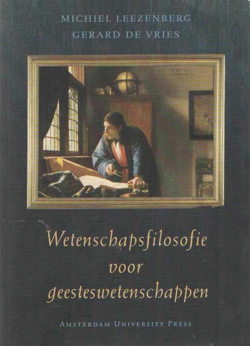 LEEZENBERG, MICHIEL & GERARD DE VRIES - Wetenschapsfilosofie voor geesteswetenschappen.