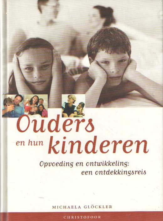 GLÖCKLER, MÍCHAELA - Ouders en hun kinderen. Ontwikkeling en opvoeding: een ontdekkingsreis.