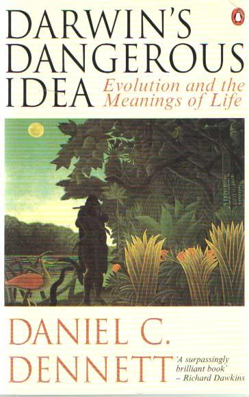 DENNETT, DANIEL C. - Darwin's Dangerous Idea: Evolution and the Meanings of Life.