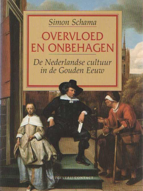 SCHAMA, SIMON - Overvloed en onbehagen. De Nederlandse cultuur in de Gouden Eeuw.