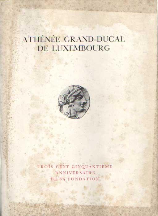 - Athénée Grand-Ducal de Luxembourg. Trois Cent Cinquantième Anniversaire de sa Fondation.