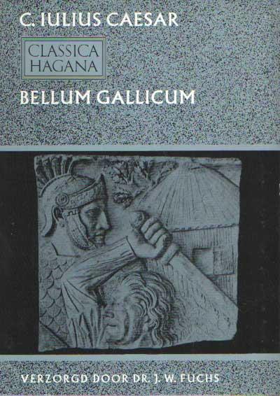 CEASAR, C. IULIUS - Bellum Gallicum. Verzorgd door Dr. J.W. Fuchs..