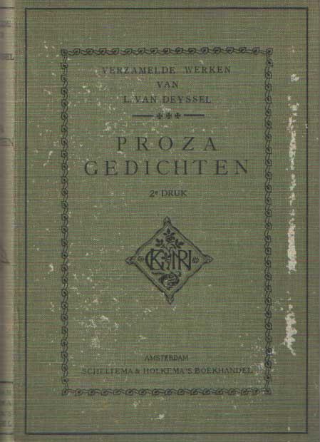 DEYSSEL, L. VAN - Verzamelde werken van L. van Deyssel *** Prozagedichten. Uit het leven van Frank Rozelaar - Kind-leven als het dag wordt - Het ik.