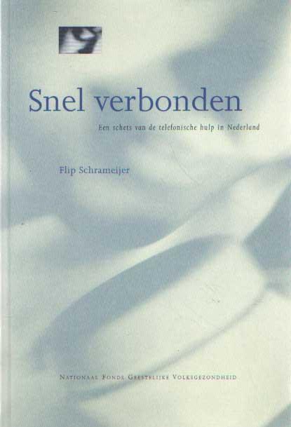 SCHRAMEIJER, FLIP - Snel verbonden. Een schets van de telefonische hulp in Nederland.