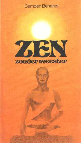 BENARES, CAMDEN & SCHURINK-VOOREN, ELLY & COTTER, DEBORAH M. - Zen zonder meester.