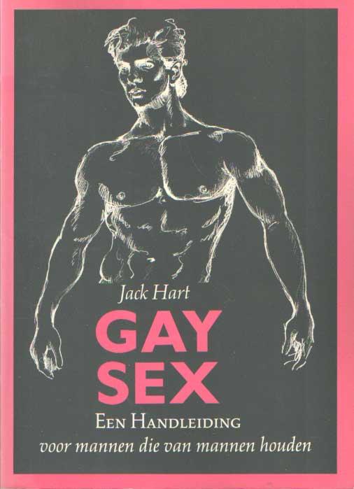 HART, JACK - Gay Sex. Een handleiding voor mannen die van mannen houden.