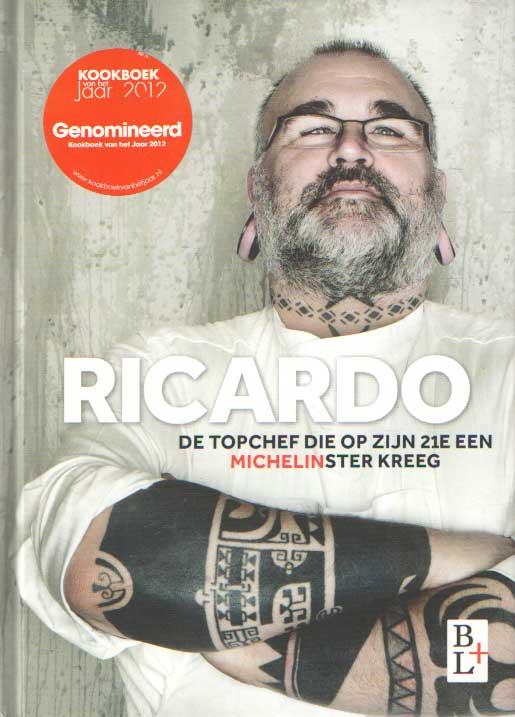 EDE, RICARDO VAN - Ricardo. De topchef die op zijn 21e een Michelinster kreeg.