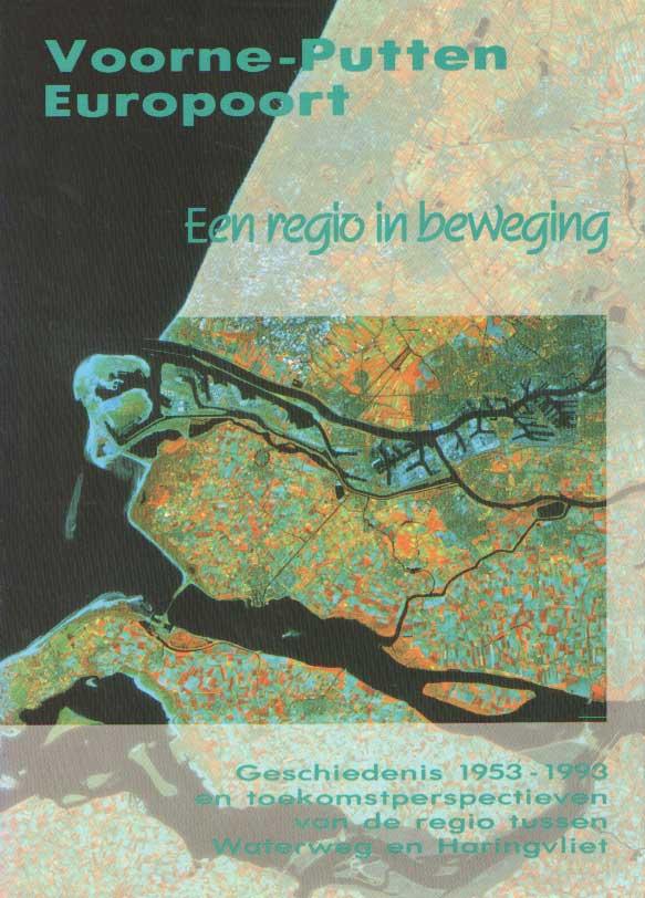 DOUWES, W.B. (RED.) - Voorne-Putten Europoort : een regio in beweging : geschiedenis 1953-1993 en toekomstperspectieven van de regio tussen Waterweg en Haringvliet..