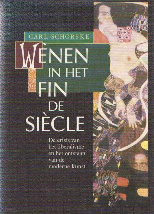 SCHORSKE, CARL - Wenen in het fin de siècle. De crisis van het liberalisme en het ontstaan van de moderne kunst.