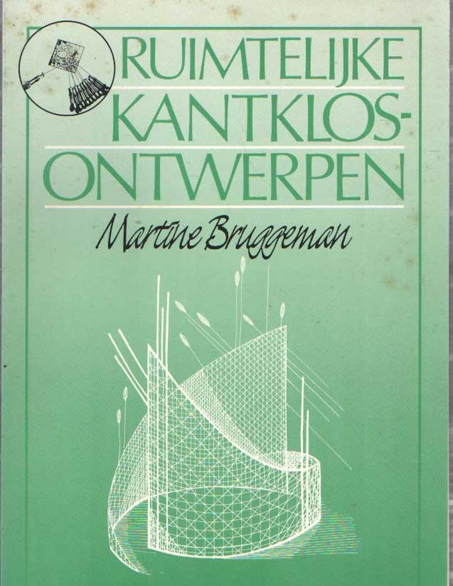 BRUGGEMAN, MARTINE - Ruimtelijke kantklosontwerpen.