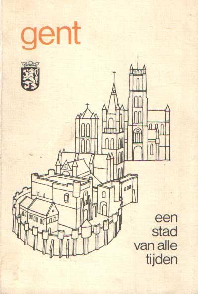 CARSON, PATRICIA & GABY DANHIEUX - Gent. Stad van alle tijden.