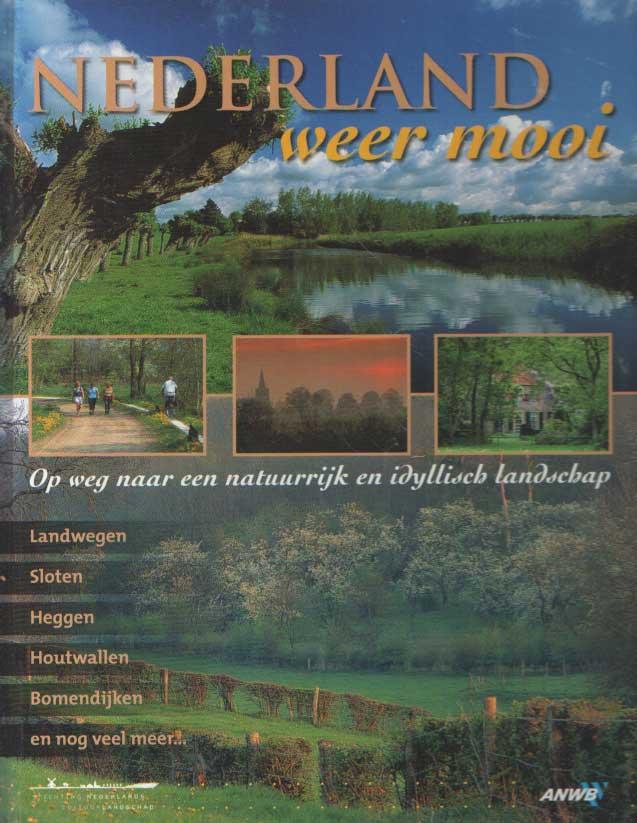 DIRKMAAT, JAAP - Nederland weer mooi. Op weg naar een natuurlijk en idyllisch landschap.
