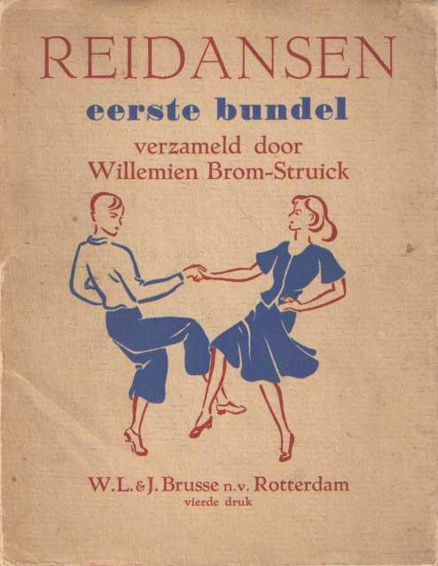 BROM-STRUICK, WILLEMIEN (SAMENSTELLING) - Reidansen. Eerste bundel.