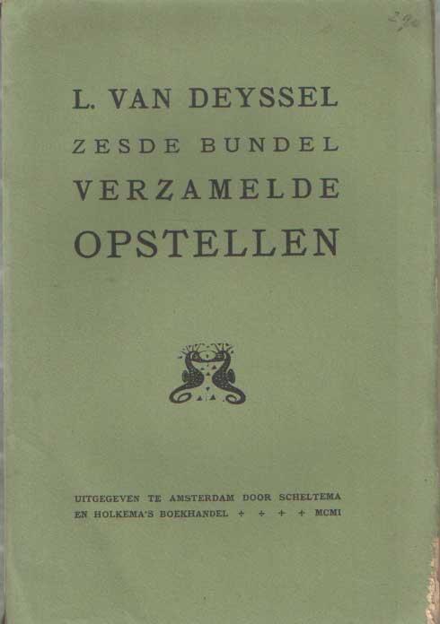 DEYSSEL, L. VAN - Zesde bundel verzamelde opstellen.