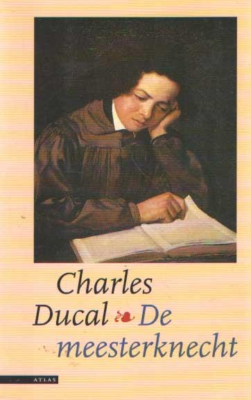 DUCAL, CHARLES - De meesterknecht.