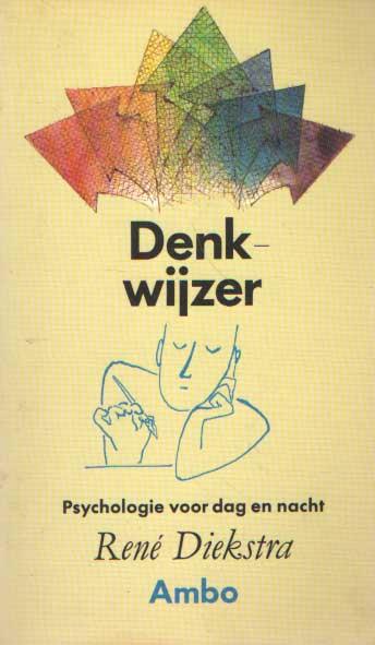 DIEKSTRA, RENÉ - Denkwijzer : psychologie voor dag en nacht..