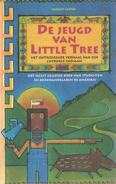 CARTER, FORREST - De jeugd van Little Tree. Het bijzondere levensverhaal van een Cherokee-indiaan.