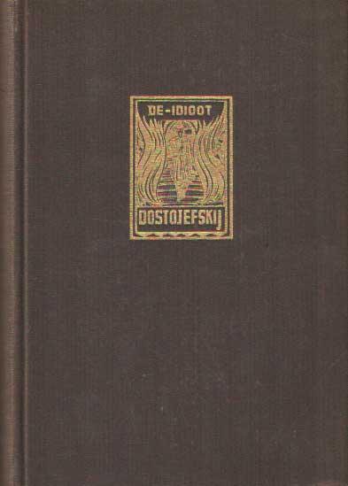 DOSTOJEFSKI, F.M. - De idioot. Roman in vier deelen. Uit het Russisch vertaald door J. Jac. Thomson.