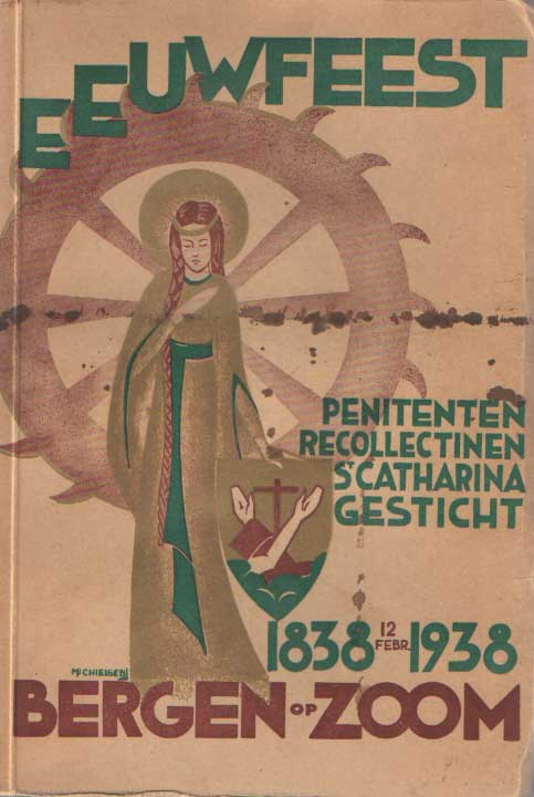 GERLACH O.M. CAP., DRS. PATER, - Eeuwfeest Penitenten Recollectinen St. Catharinagesticht Bergen op Zoom 1838-1938...