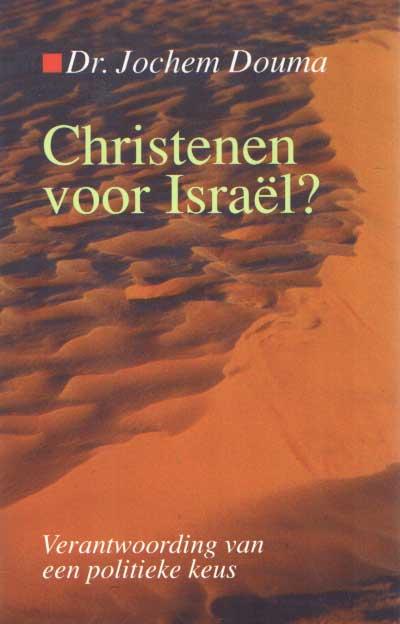 DOUMA, JOCHEM - Christenen voor Israël. Verantwoording van een politieke keus.