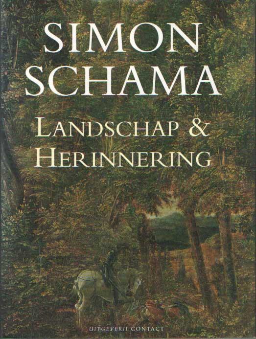 SCHAMA, SIMON - Landschap en herinnering.