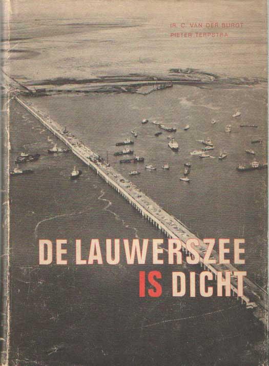 BURGT, C. VAN DER & PIETER TERPSTRA - De Lauwerszee is dicht.