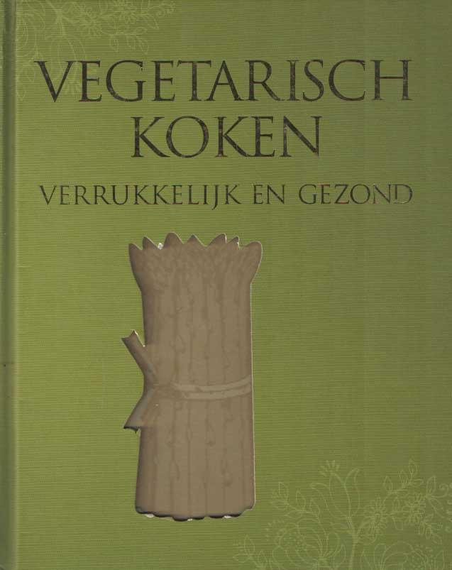 - Vegetarisch komen, verrukkelijk en gezond.