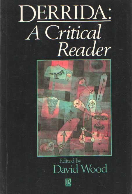 DERRIDA, JACQUES - Derrida: A Critical Reader..