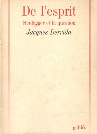 DERRIDA, JACQUES - De l'esprit. Heidegger et la question.