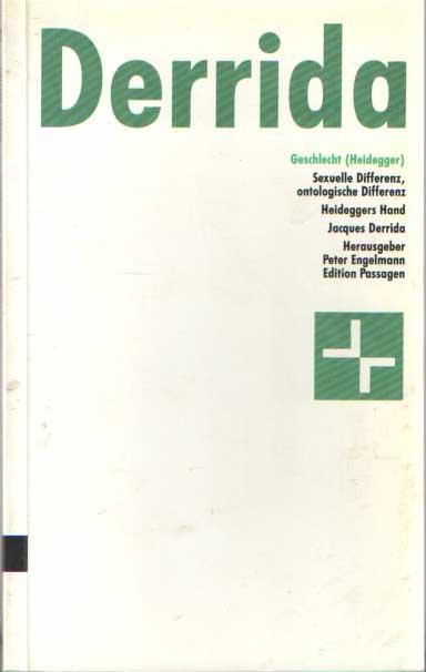 DERRIDA, JACQUES - Geschlecht ( Heidegger) Sexuelle Differenz, ontologische Differenz - Heideggers Hand (Geschlecht II).