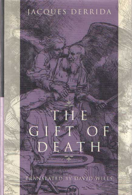 DERRIDA, JACQUES - The Gift of Death.